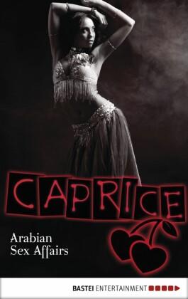 Arabian Sex Affairs - Caprice