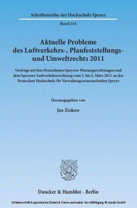 Aktuelle Probleme des Luftverkehrs-, Planfeststellungs- und Umweltrechts 2011.