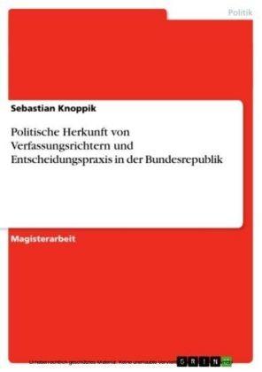 Politische Herkunft von Verfassungsrichtern und Entscheidungspraxis in der Bundesrepublik