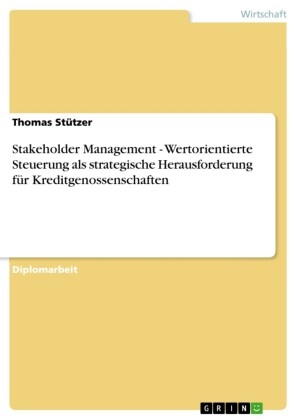 Stakeholder Management - Wertorientierte Steuerung als strategische Herausforderung für Kreditgenossenschaften