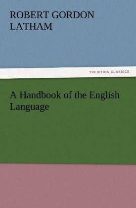 A Handbook of the English Language