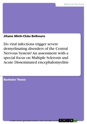 Do viral infections trigger severe demyelinating disorders of the Central Nervous System? An assessment with a special focus on Multiple Sclerosis and Acute Disseminated encephalomyelitis