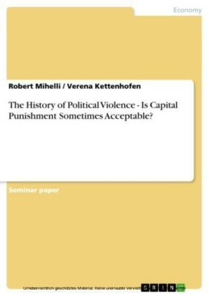 The History of Political Violence - Is Capital Punishment Sometimes Acceptable?