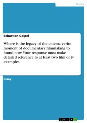Where is the legacy of the cinema verite moment of documentary filmmaking to found now. Your response must make detailed reference to at least two film or tv examples