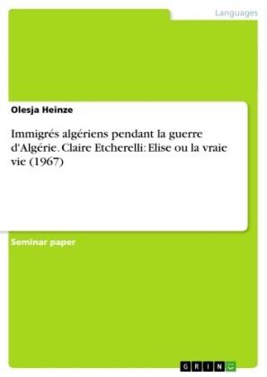 Immigrés algériens pendant la guerre d'Algérie. Claire Etcherelli: Elise ou la vraie vie (1967)