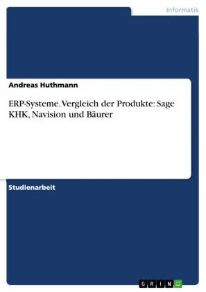 ERP-Systeme. Vergleich der Produkte: Sage KHK, Navision und Bäurer