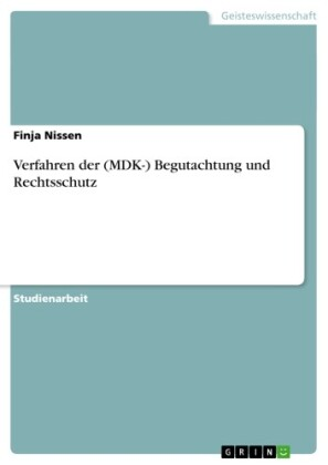 Verfahren der (MDK-) Begutachtung und Rechtsschutz