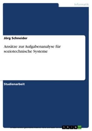 Ansätze zur Aufgabenanalyse für soziotechnische Systeme