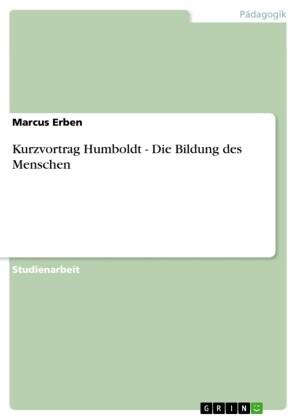 Kurzvortrag Humboldt - Die Bildung des Menschen
