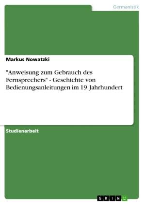 'Anweisung zum Gebrauch des Fernsprechers' - Geschichte von Bedienungsanleitungen im 19. Jahrhundert