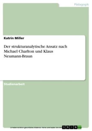 Der strukturanalytische Ansatz nach Michael Charlton und Klaus Neumann-Braun