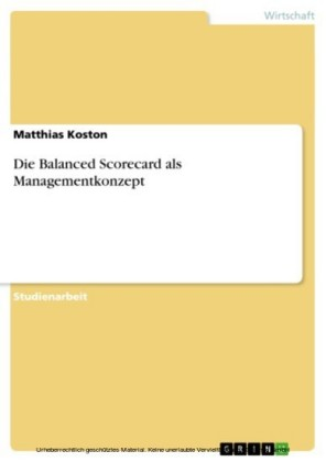 Die Balanced Scorecard als Managementkonzept