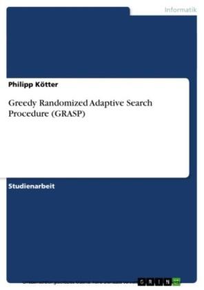 Greedy Randomized Adaptive Search Procedure (GRASP)