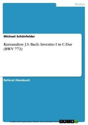 Kurzanalyse J.S. Bach: Inventio I in C-Dur (BWV 772)