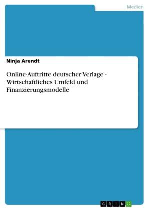 Online-Auftritte deutscher Verlage - Wirtschaftliches Umfeld und Finanzierungsmodelle