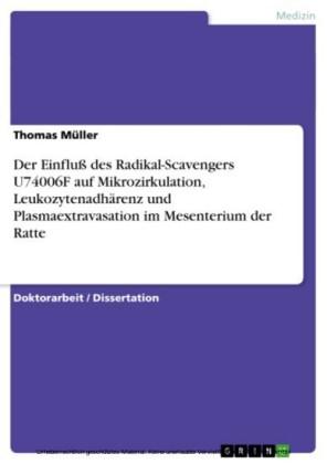 Der Einfluß des Radikal-Scavengers U74006F auf Mikrozirkulation, Leukozytenadhärenz und Plasmaextravasation im Mesenterium der Ratte