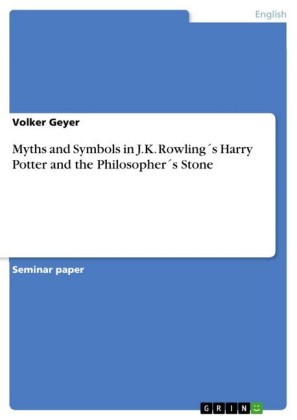 Myths and Symbols in J.K. Rowling s Harry Potter and the Philosopher s Stone
