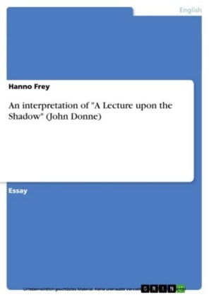 An interpretation of 'A Lecture upon the Shadow' (John Donne)