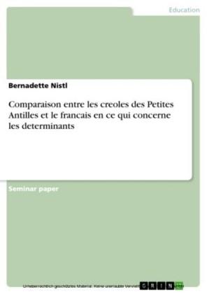 Comparaison entre les creoles des Petites Antilles et le francais en ce qui concerne les determinants