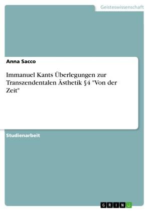 Immanuel Kants Überlegungen zur Transzendentalen Ästhetik  4 'Von der Zeit'