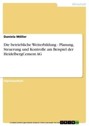 Die betriebliche Weiterbildung - Planung, Steuerung und Kontrolle am Beispiel der HeidelbergCement AG