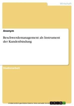 Beschwerdemanagement als Instrument der Kundenbindung