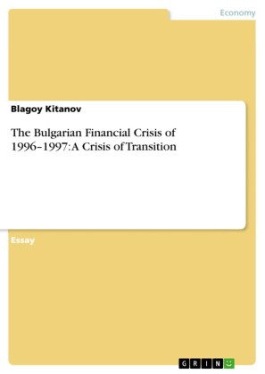 The Bulgarian Financial Crisis of 1996-1997: A Crisis of Transition