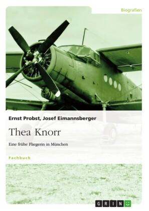 Thea Knorr. Eine frühe Fliegerin in München
