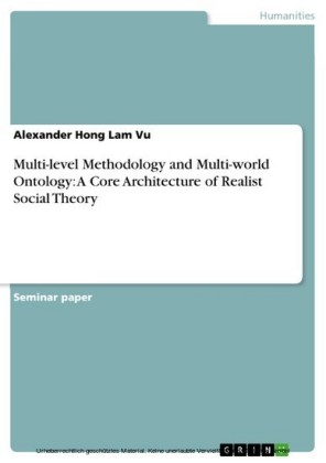 Multi-level Methodology and Multi-world Ontology: A Core Architecture of Realist Social Theory
