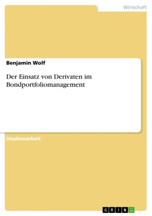 Der Einsatz von Derivaten im Bondportfoliomanagement