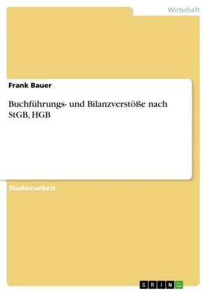 Buchführungs- und Bilanzverstöße nach StGB, HGB