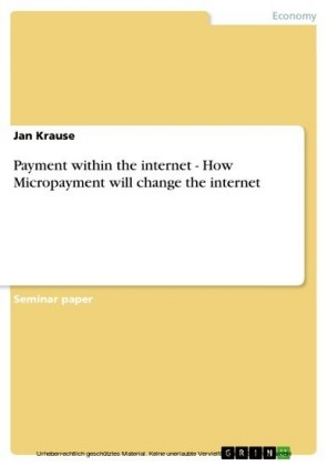 Payment within the internet - How Micropayment will change the internet