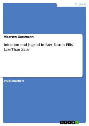Initiation und Jugend in Bret Easton Ellis Less Than Zero