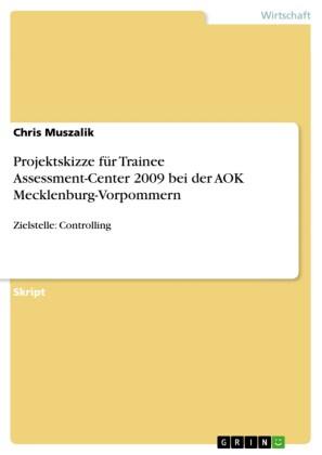 Projektskizze für Trainee Assessment-Center 2009 bei der AOK Mecklenburg-Vorpommern