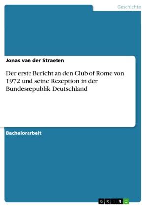 Der erste Bericht an den Club of Rome von 1972 und seine Rezeption in der Bundesrepublik Deutschland