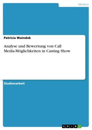 Analyse und Bewertung von Call Media-Möglichkeiten in Casting Show