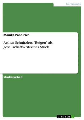 Arthur Schnitzlers 'Reigen' als gesellschaftskritisches Stück