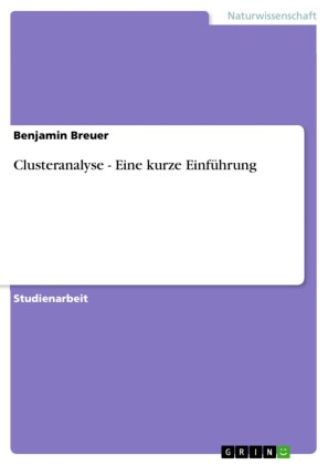 Clusteranalyse - Eine kurze Einführung