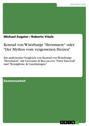 Konrad von Würzburgs 'Herzmaere' oder 'Der Mythos vom vergessenen Herzen'