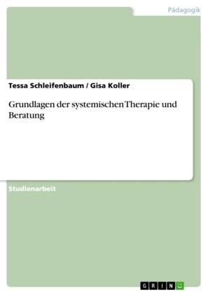 Grundlagen der systemischen Therapie und Beratung