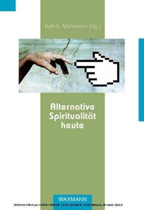 Alternative Spiritualität heute