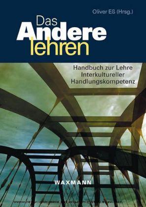 Das Andere lehren. Handbuch zur Lehre Interkultureller Handlungskompetenz