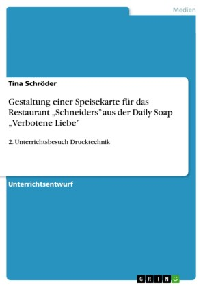 Gestaltung einer Speisekarte für das Restaurant 'Schneiders' aus der Daily Soap 'Verbotene Liebe'