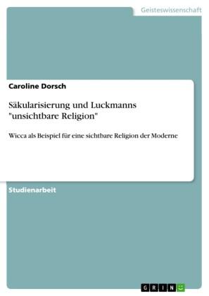 Säkularisierung und Luckmanns 'unsichtbare Religion'