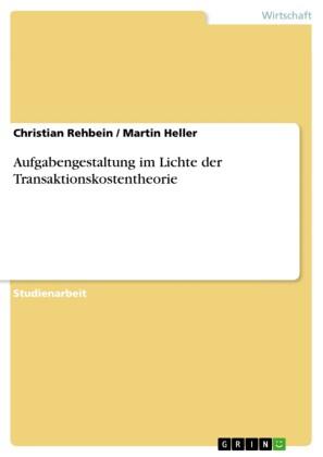 Aufgabengestaltung im Lichte der Transaktionskostentheorie