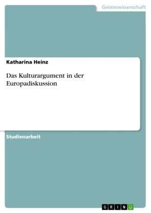 Das Kulturargument in der Europadiskussion