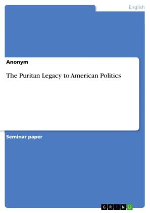 The Puritan Legacy to American Politics