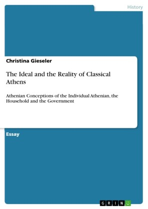 The Ideal and the Reality of Classical Athens