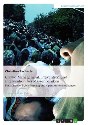 Crowd Management: Prävention und Intervention bei Massenpaniken