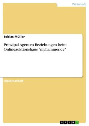 Prinzipal-Agenten-Beziehungen beim Onlineauktionshaus 'myhammer.de'